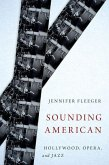 Sounding American: Hollywood, Opera, and Jazz