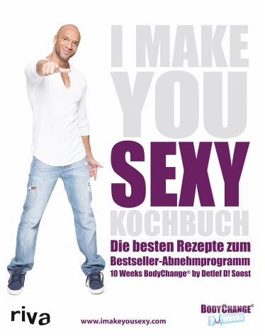 I make you sexy Kochbuch - Soost, Detlef D!