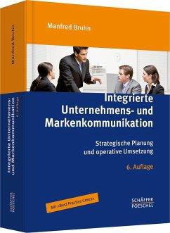 Integrierte Unternehmens- und Markenkommunikation - Bruhn, Manfred