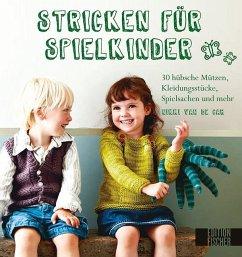 Stricken für Spielkinder - Van de Car, Nikki