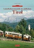 Lokalbahnromantik im südlichen Tirol