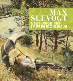 Max Slevogt. Neue Wege des Impressionismus