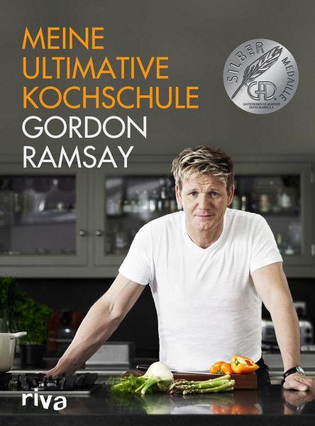 Meine ultimative Kochschule von Gordon Ramsay - Buch - buecher.de | {Kochschule buch 78}