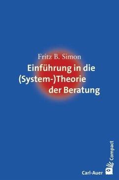 Einführung in die (System-) Theorie der Beratung - Simon, Fritz B.