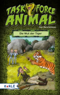 Die Wut der Tiger / Task Force Animal Bd.3 - Defossez, Jean-Marie