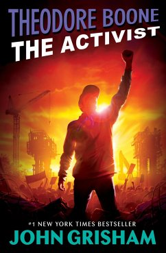 Theodore Boone 04. The Activist - Grisham, John