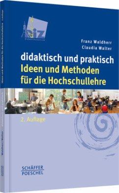 Didaktisch und praktisch - Waldherr, Franz;Walter, Claudia