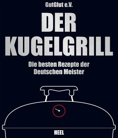 Der Kugelgrill - GutGlut, Grillteam e. V.; Grillteam e. V. GutGlut