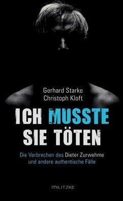 Ich musste sie töten - Starke, Gerhard; Kloft, Christoph