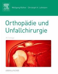 Orthopädie und Unfallchirurgie - Rüther, Wolfgang; Lohmann, Christoph H.