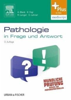 Pathologie in Frage und Antwort - Feyl, Kathrin; Blank, Annika; Lehner, Christian; Langer, Rupert
