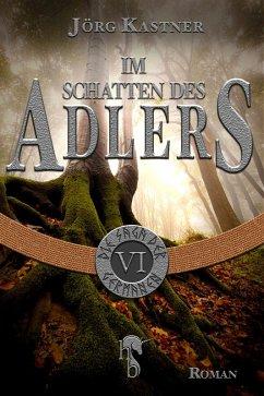 Im Schatten des Adlers (eBook, ePUB) - Kastner, Jörg