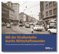 Mit der Straßenbahn durchs Wirtschaftswunder - Ladleif, Axel; Reimann, Wolfgang R.