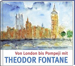 Von London bis Pompeji mit Theodor Fontane - Fontane, Theodor