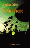 Freiwildzone (eBook, ePUB)