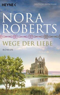 Wege der Liebe / O'Dwyer Trilogie Bd.3 - Roberts, Nora