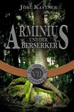 Arminius und der Berserker (eBook, ePUB) - Kastner, Jörg