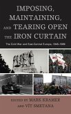 Imposing, Maintaining, and Tearing Open the Iron Curtain (eBook, ePUB)