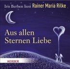 Iris Berben liest: Rainer Maria Rilke, Aus allen Sternen Liebe