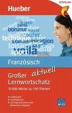 Großer Lernwortschatz Französisch aktuell (eBook, PDF)