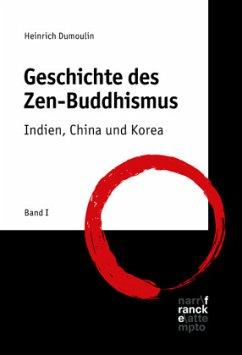 Geschichte des Zen-Buddhismus Band 1 - Dumoulin, Heinrich