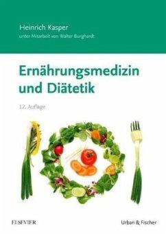 Ernährungsmedizin und Diätetik - Kasper, Heinrich