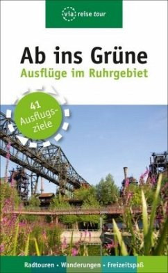 Ab ins Grüne - Ausflüge im Ruhrgebiet - Moll, Michael