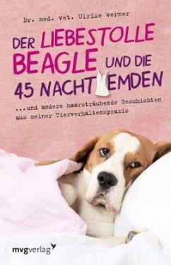 Der liebestolle Beagle und die 45 Nachthemden - Werner, Ulrike