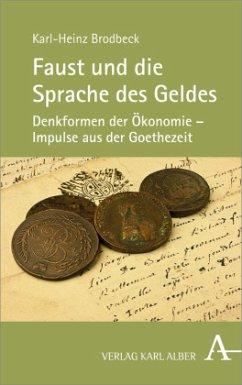 Faust und die Sprache des Geldes - Brodbeck, Karl-Heinz