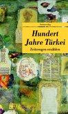 Hundert Jahre Türkei