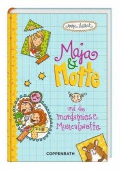 Maja & Motte und die mordsmiese Musicalwette / ...