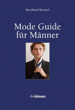 mode guide f r m nner buch e book von bernhard roetzel. Black Bedroom Furniture Sets. Home Design Ideas