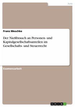 Der Nießbrauch an Personen- und Kapitalgesellschaftsanteilen im Gesellschafts- und Steuerrecht (eBook, PDF)