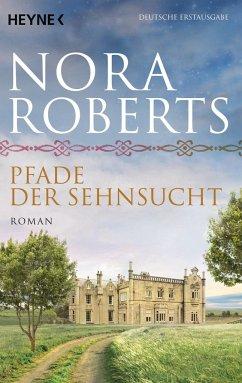 Pfade der Sehnsucht / O'Dwyer Trilogie Bd.2 - Roberts, Nora