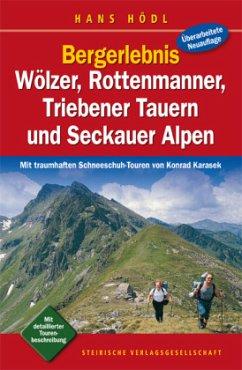 Bergerlebnis Wölzer, Rottenmanner, Triebener Tauern und Seckauer Alpen - Hödl, Hans