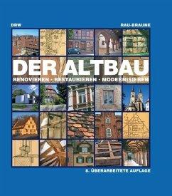 Der Altbau - Rau, Otfried; Braune, Ute