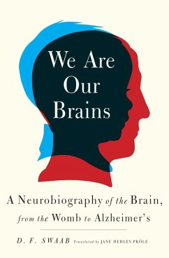 We Are Our Brains (eBook, ePUB) - Swaab, D. F.