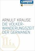 Die Völkerwanderungszeit der Germanen (eBook, ePUB)