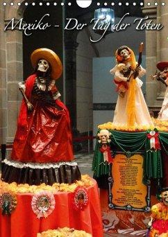 Mexiko - Der Tag der Toten (Wandkalender immerwährend DIN A4 hoch)
