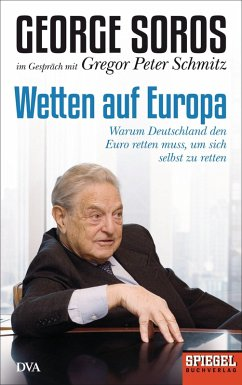 Wetten auf Europa (eBook, ePUB) - Soros, George; Schmitz, Gregor Peter