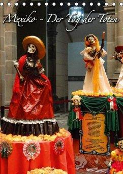 Mexiko - Der Tag der Toten (Tischkalender immerwährend DIN A5 hoch)