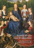 Saintly Brides and Bridegrooms: The Mystic Marriage in Northern Renaissance Art