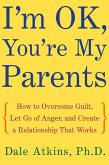 I'm OK, You're My Parents (eBook, ePUB)