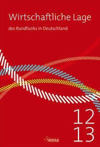 Wirtschaftliche Lage des Rundfunks in Deutschland 2012/2013