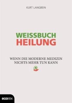 Weissbuch Heilung - Langbein, Kurt