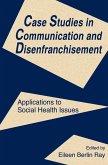 Case Studies in Communication and Disenfranchisement (eBook, PDF)