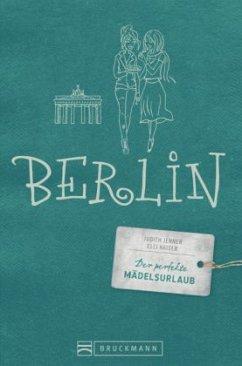 Der perfekte Mädelsurlaub - Berlin