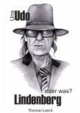 Uns Udo Lindenberg - oder was?