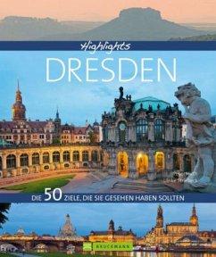 Highlights Dresden - Hirth, Peter; Striebeck, Ulrike