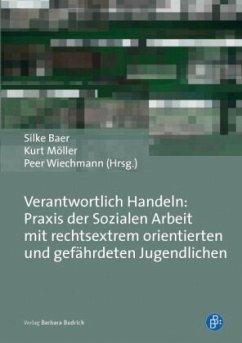 Verantwortlich Handeln: Praxis der Sozialen Arb...